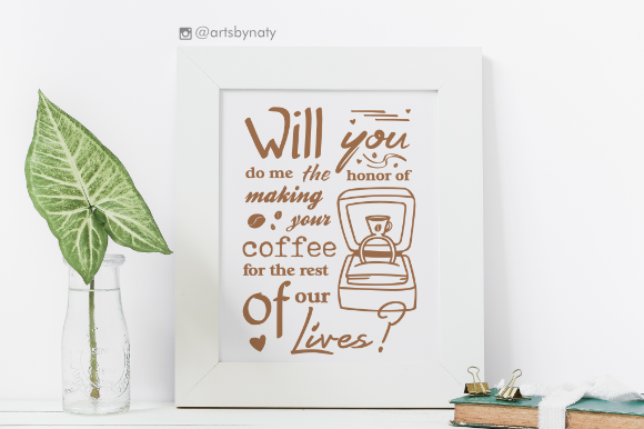 Print on Demand: Cute Proposal Phrase for Coffee Lovers Graphic Crafts By artsbynaty - Image 4