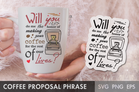 Print on Demand: Cute Proposal Phrase for Coffee Lovers Graphic Crafts By artsbynaty