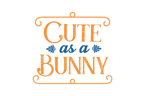 Download Free Cute As A Bunny Quote Svg Cut Graphic By Thelucky Creative Fabrica for Cricut Explore, Silhouette and other cutting machines.