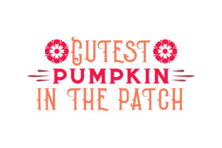 Download Free Cutest Pumpkin In The Patch Quote Svg Cut Graphic By Thelucky for Cricut Explore, Silhouette and other cutting machines.
