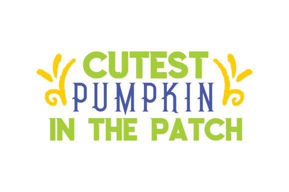 Print on Demand: Cutest Pumpkin in the Patch Quote SVG Cut Graphic Crafts By TheLucky