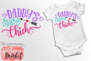 Daddy's Other Chick SVG Graphic By Barton Market