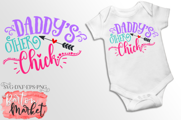 Daddy's Other Chick SVG Graphic Crafts By Barton Market