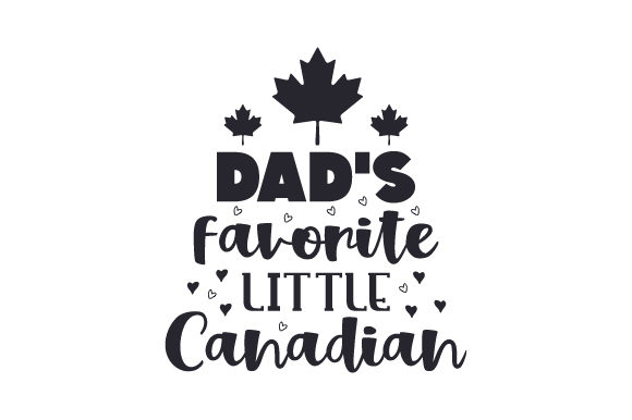 Dad's Favorite Little Canadian Craft Design By Creative Fabrica Crafts