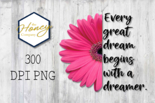 Daisy Positivity Quote Dreamer Clipart Digital Graphic By The Honey Company