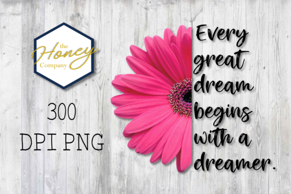 Daisy Positivity Quote Dreamer Clipart Digital Graphic Crafts By The Honey Company