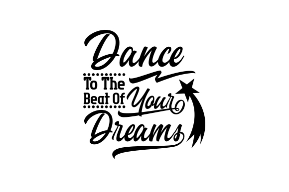 Download Free Dance To The Beat Of Your Dreams Svg Cut File By Creative for Cricut Explore, Silhouette and other cutting machines.