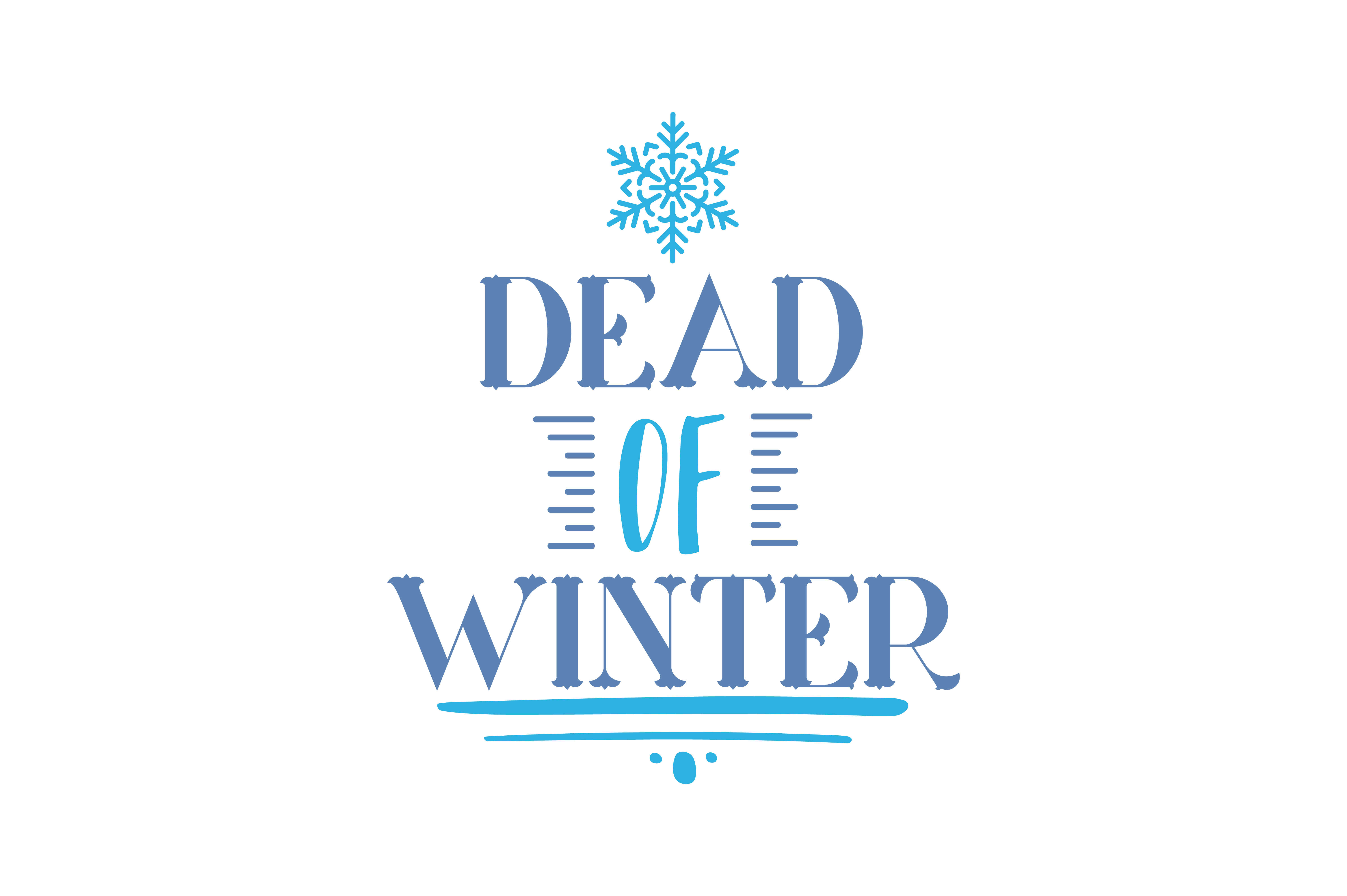 Download Free Dead Of Winter Quote Svg Cut Graphic By Thelucky Creative Fabrica for Cricut Explore, Silhouette and other cutting machines.