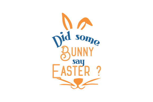 Download Free Did Some Bunny Say Easter Quote Svg Cut Graphic By Thelucky for Cricut Explore, Silhouette and other cutting machines.