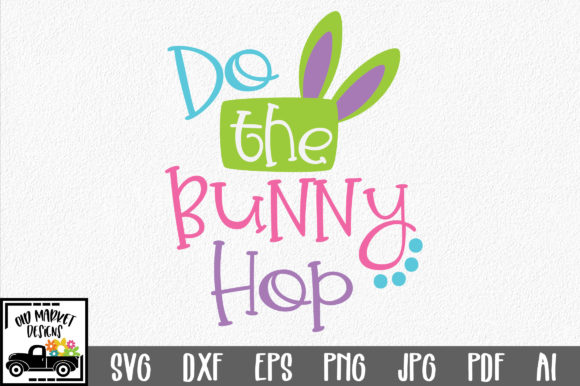 Download Free Do The Bunny Hop Svg Graphic By Oldmarketdesigns Creative Fabrica for Cricut Explore, Silhouette and other cutting machines.