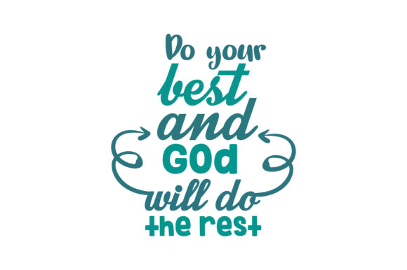 Download Free Do Your Best And God Will Do The Rest Quote Svg Cut Graphic By for Cricut Explore, Silhouette and other cutting machines.