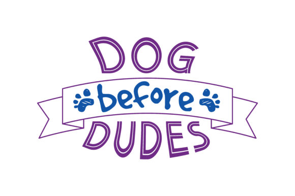 Print on Demand: Dog Before Dudes Quote SVG Cut Graphic Crafts By TheLucky
