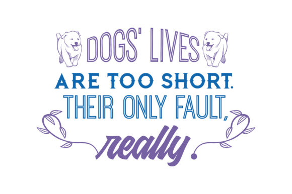 Download Free Dogs Lives Are Too Short Their Only Fault Really Quote Svg Cut for Cricut Explore, Silhouette and other cutting machines.