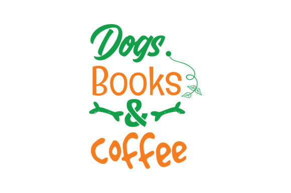 Print on Demand: Dogs. Books & Coffee Quote SVG Cut Graphic Crafts By TheLucky