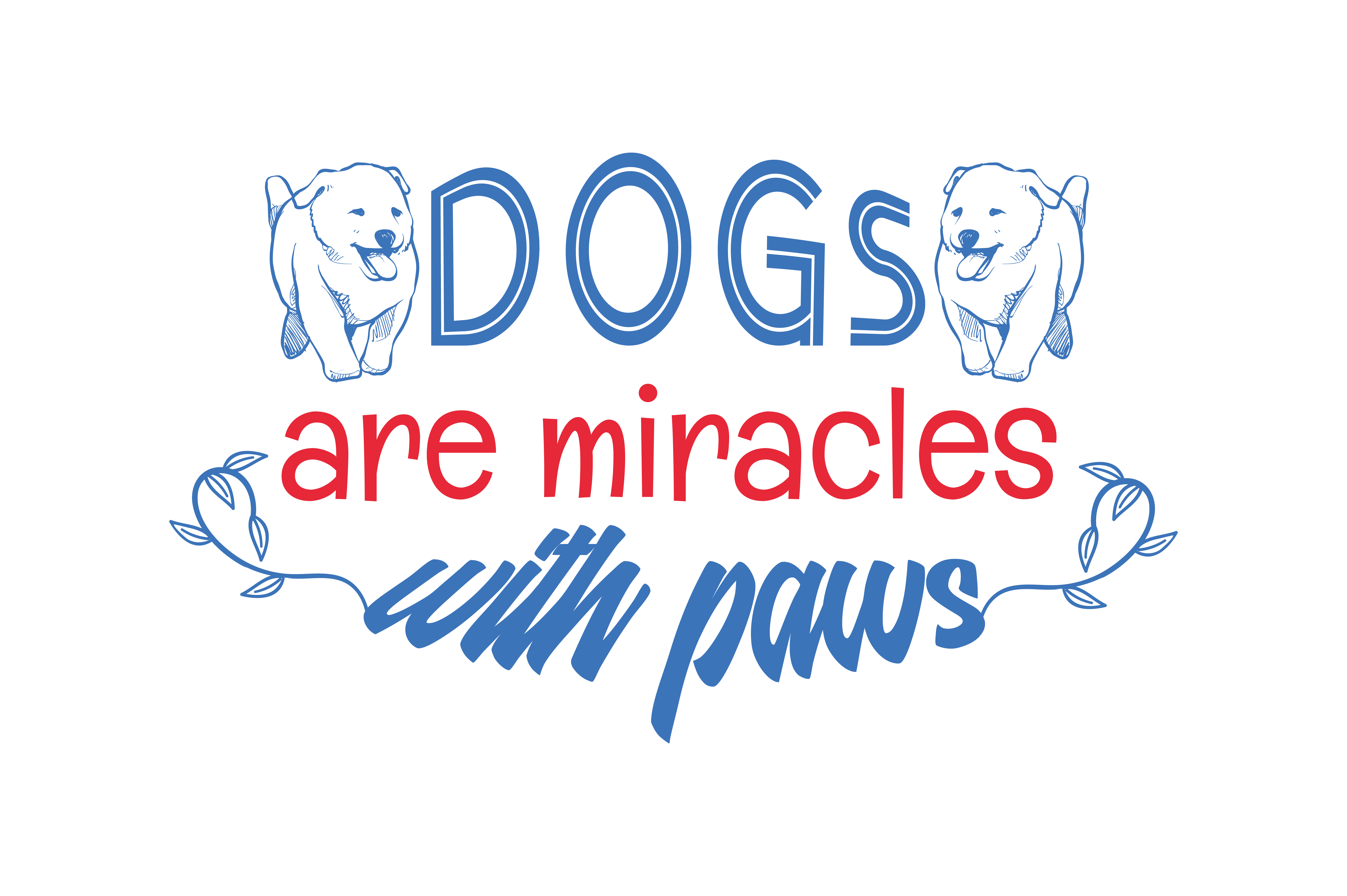 Download Free Dogs Are Miracle With Paws Quote Svg Cut Graphic By Thelucky for Cricut Explore, Silhouette and other cutting machines.