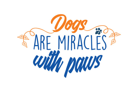 Print on Demand: Dogs Are Miracle with Paws Quote SVG Cut Graphic Crafts By TheLucky