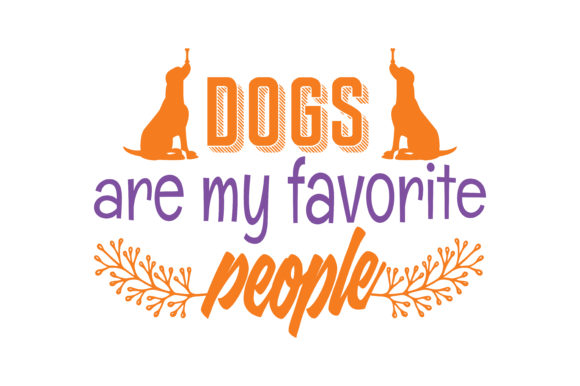 Print on Demand: Dogs Are My Favorite People Quote SVG Cut Graphic Crafts By TheLucky