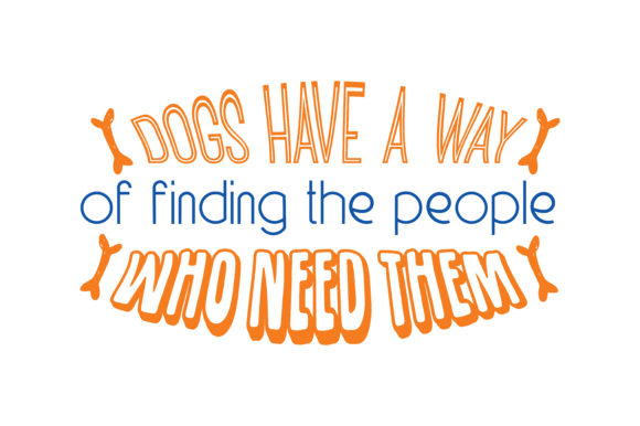 Print on Demand: Dogs Have a Way of Finding the People Who Need Them Quote SVG Cut Graphic Crafts By TheLucky