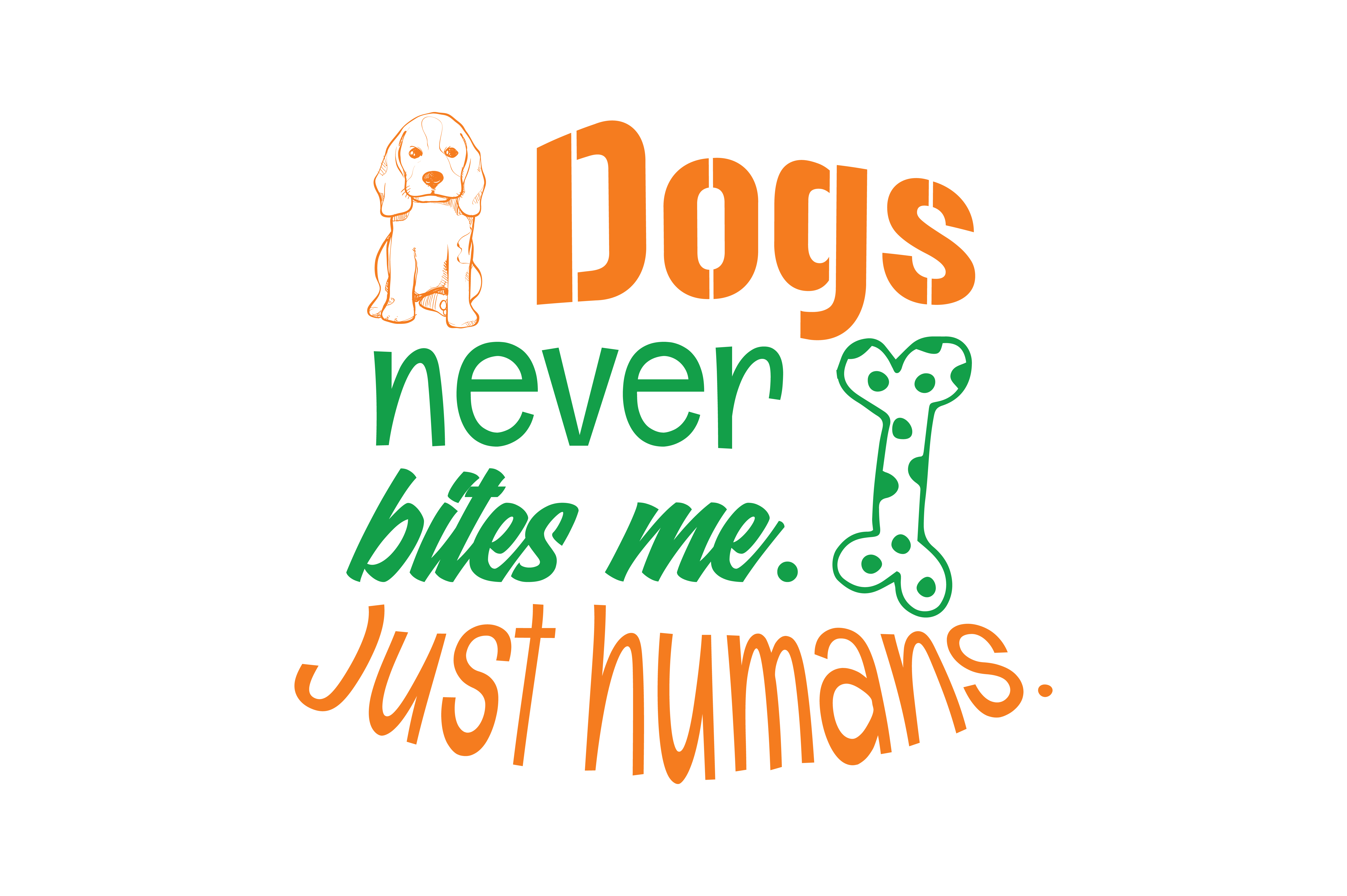 Download Free Dogs Never Bites Me Just Humans Quote Svg Cut Graphic By for Cricut Explore, Silhouette and other cutting machines.