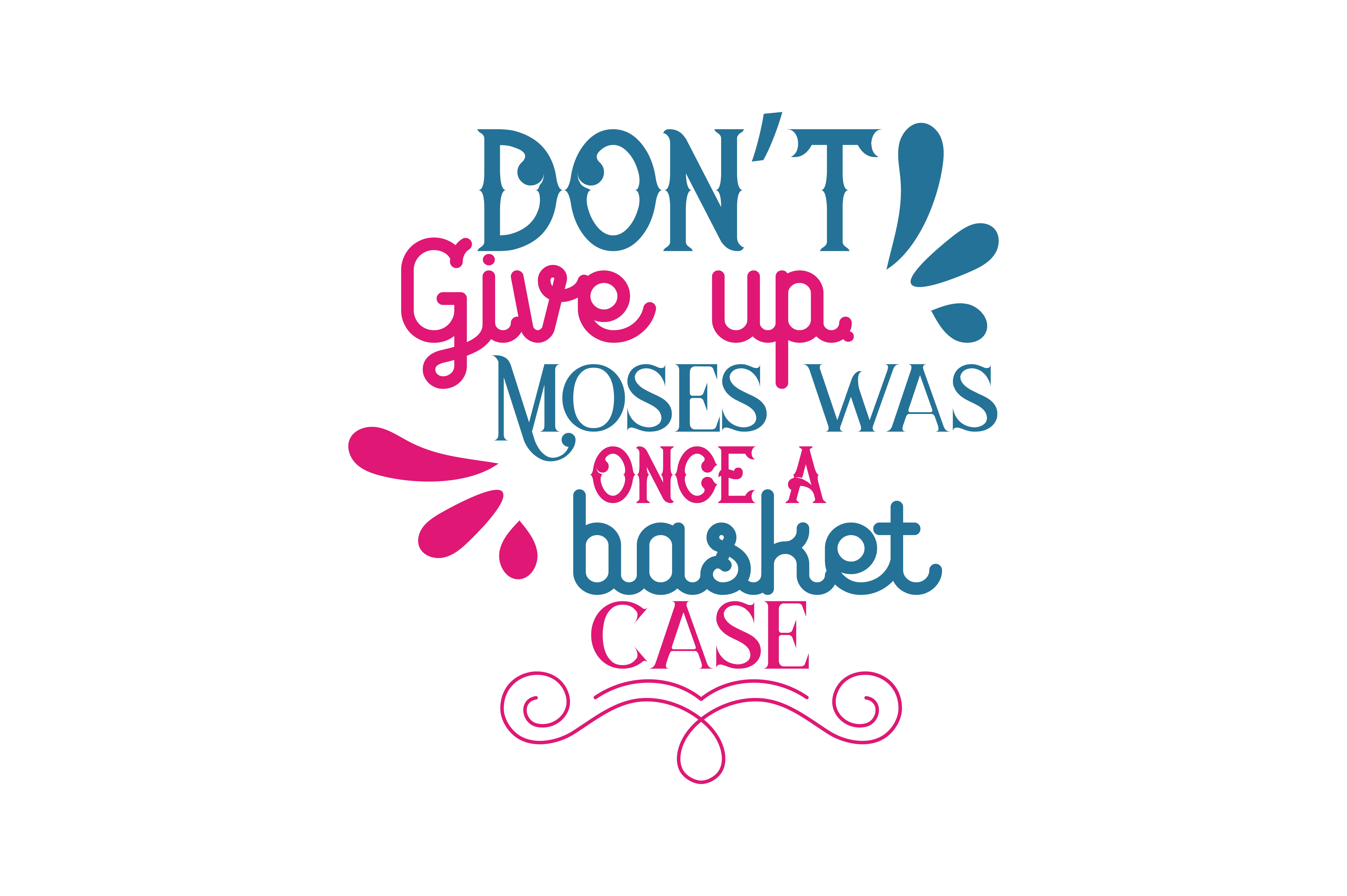 Download Free Don T Give Up Moses Was Once A Basket Case Quote Svg Cut Graphic for Cricut Explore, Silhouette and other cutting machines.