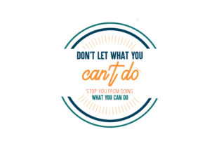 Download Free Don T Let What You Can T Do Stop You From Doing What You Can Do for Cricut Explore, Silhouette and other cutting machines.