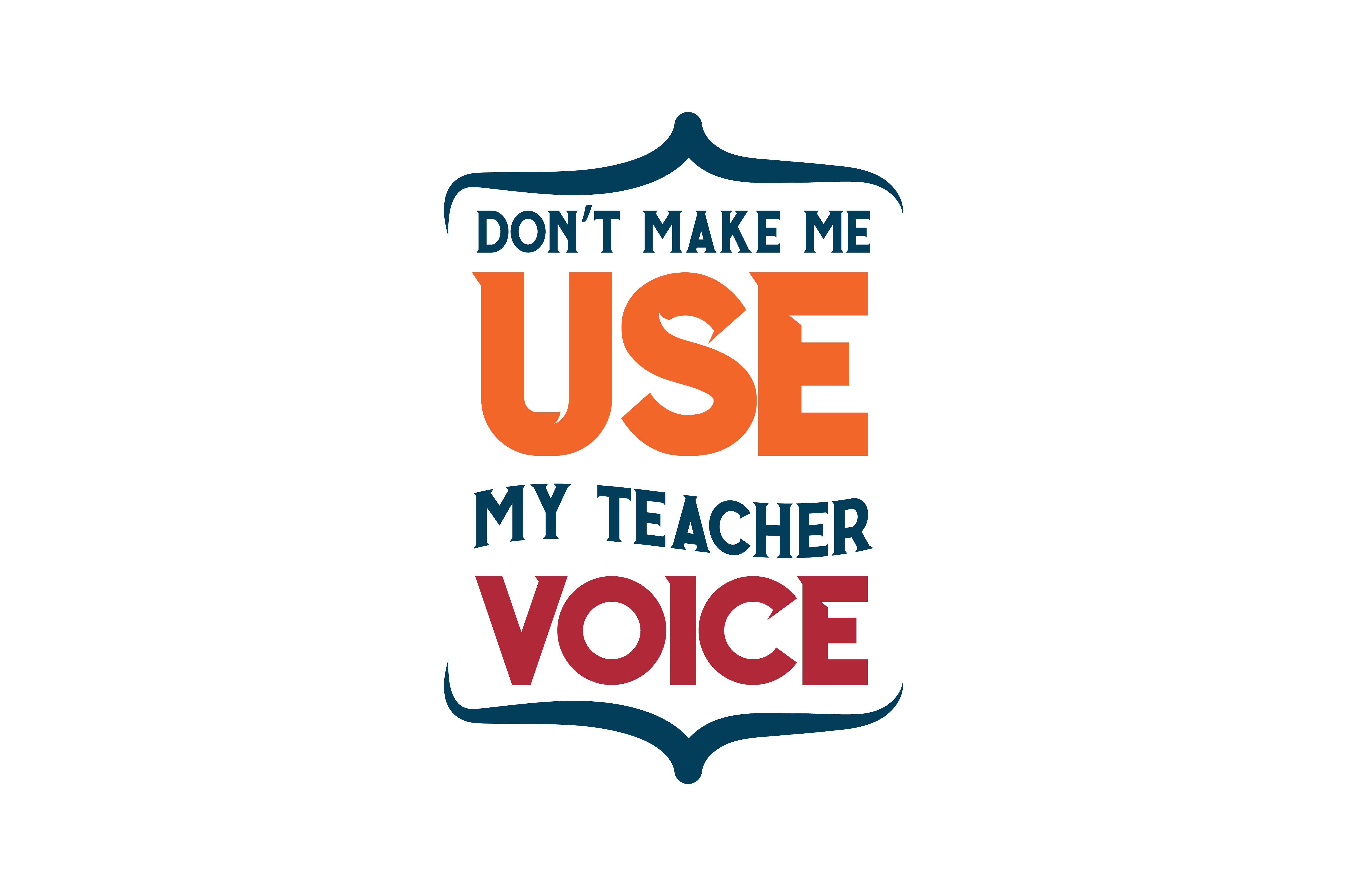 Download Free Don T Make Me Use My Teacher Voice Quote Svg Cut Grafico Por for Cricut Explore, Silhouette and other cutting machines.