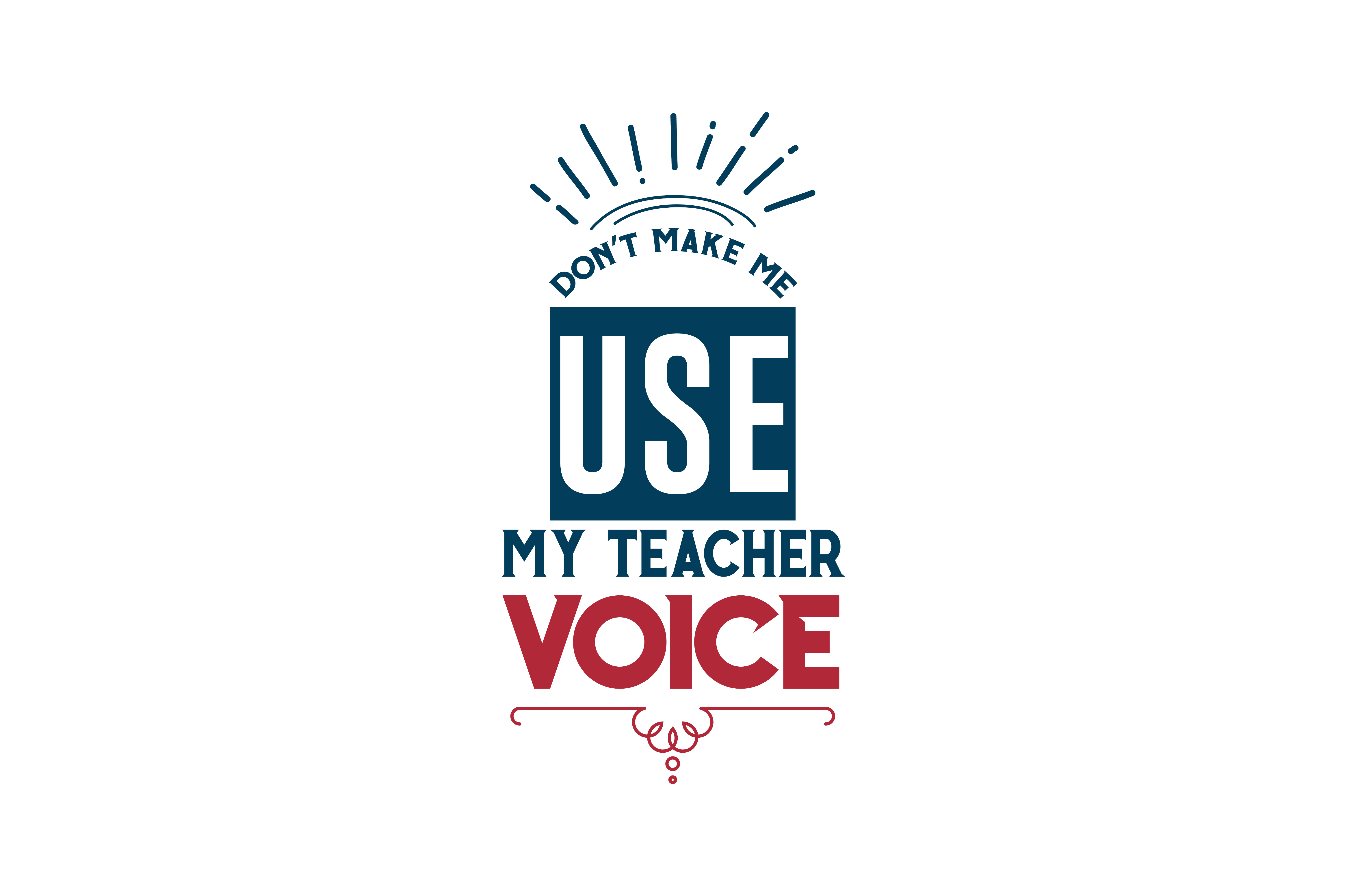 Download Free Don T Make Me Use My Teacher Voice Quote Svg Cut Graphic By SVG Cut Files