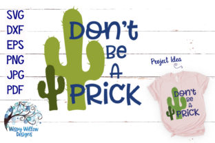 Don't Be a Prick Cactus SVG Graphic By WispyWillowDesigns