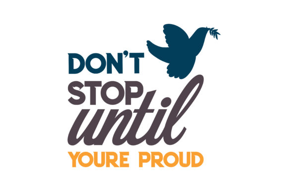 Don T Stop Until Youre Proud Quote Svg Cut Graphic By Thelucky