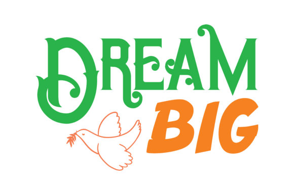 Print on Demand: Dream Big Quote SVG Cut Graphic Crafts By TheLucky