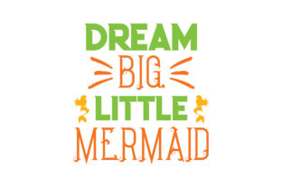 Download Free Dream Big Little Mermaid Quote Svg Cut Graphic By Thelucky for Cricut Explore, Silhouette and other cutting machines.