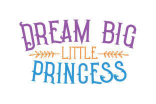 Download Free Dream Big Little Princess Quote Svg Cut Graphic By Thelucky for Cricut Explore, Silhouette and other cutting machines.