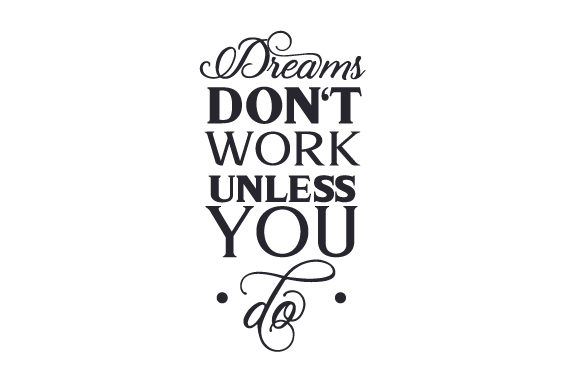 Download Free Dreams Don T Work Unless You Do Svg Cut File By Creative Fabrica for Cricut Explore, Silhouette and other cutting machines.