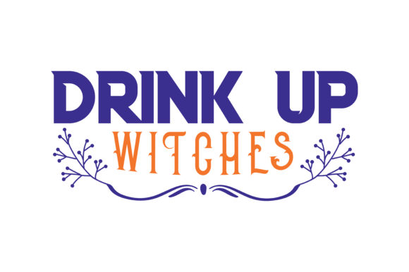 Print on Demand: Drink Up Witches Quote SVG Cut Graphic Crafts By TheLucky