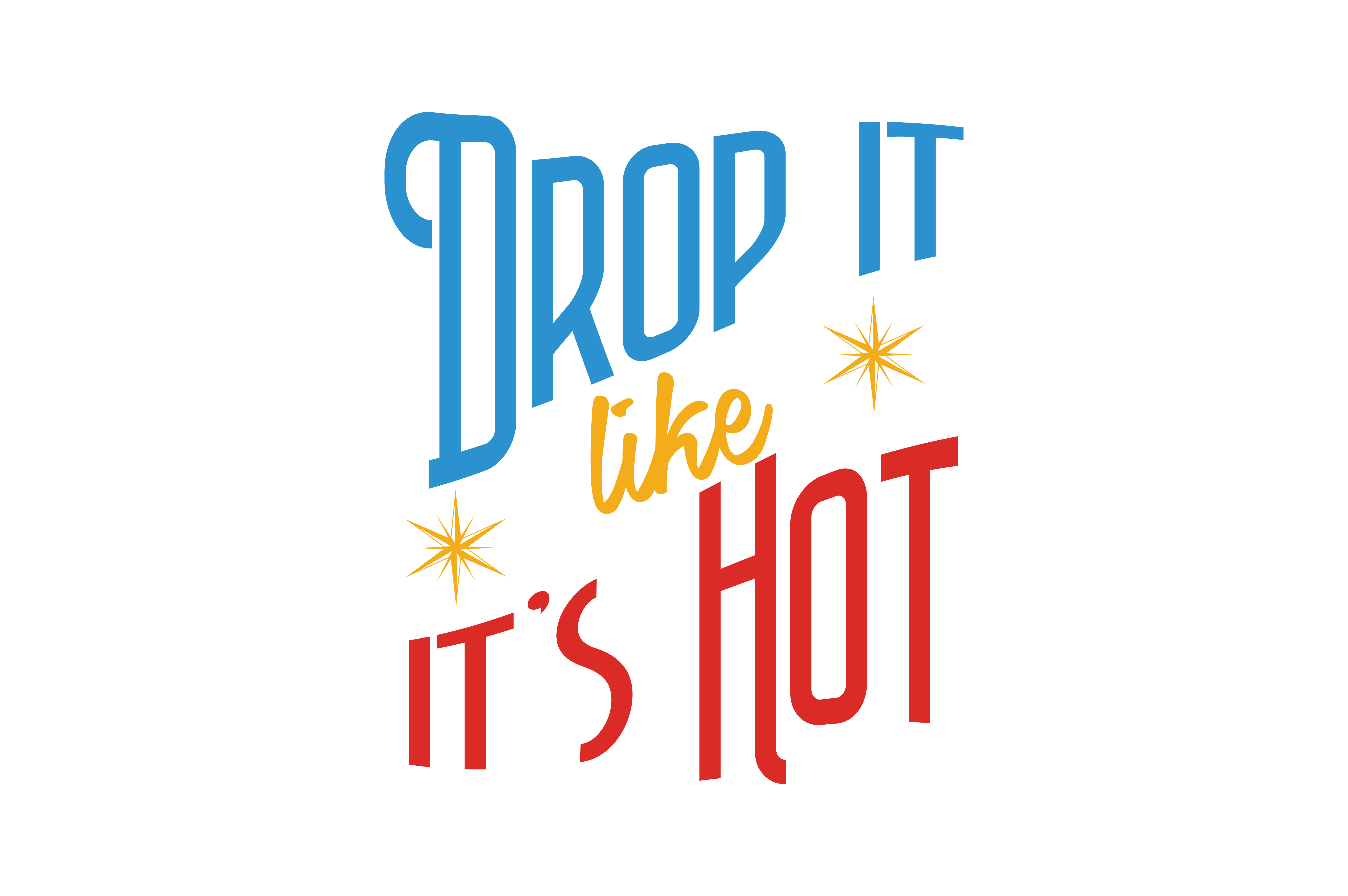 Download Free Drop It Like It S Hot Quote Svg Cut Graphic By Thelucky for Cricut Explore, Silhouette and other cutting machines.