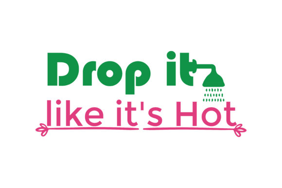 Download Free Drop It Like It S Hot Quote Svg Cut Graphic By Thelucky SVG Cut Files