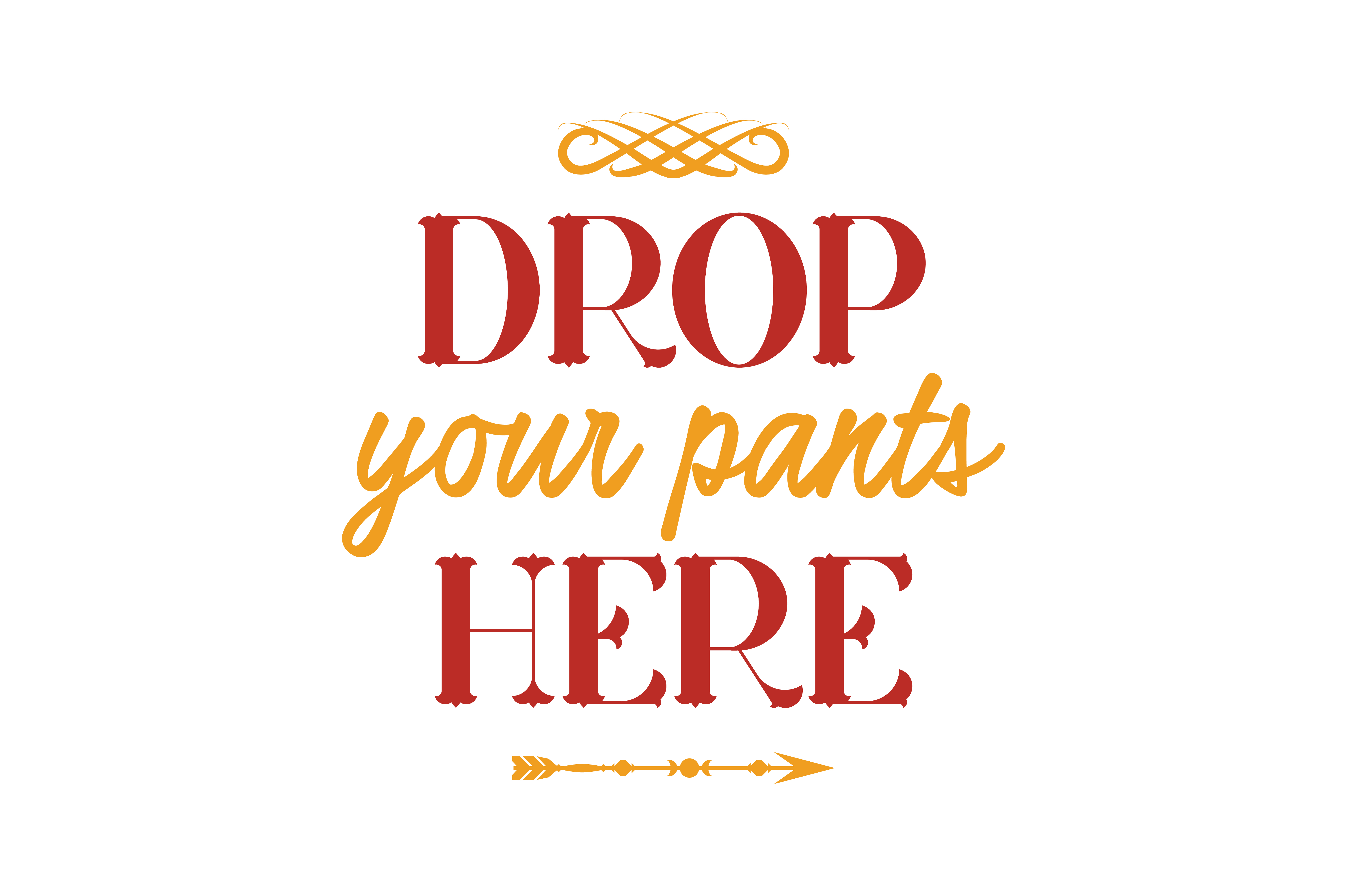 Download Free Drop Your Pants Here Quote Svg Cut Graphic By Thelucky SVG Cut Files