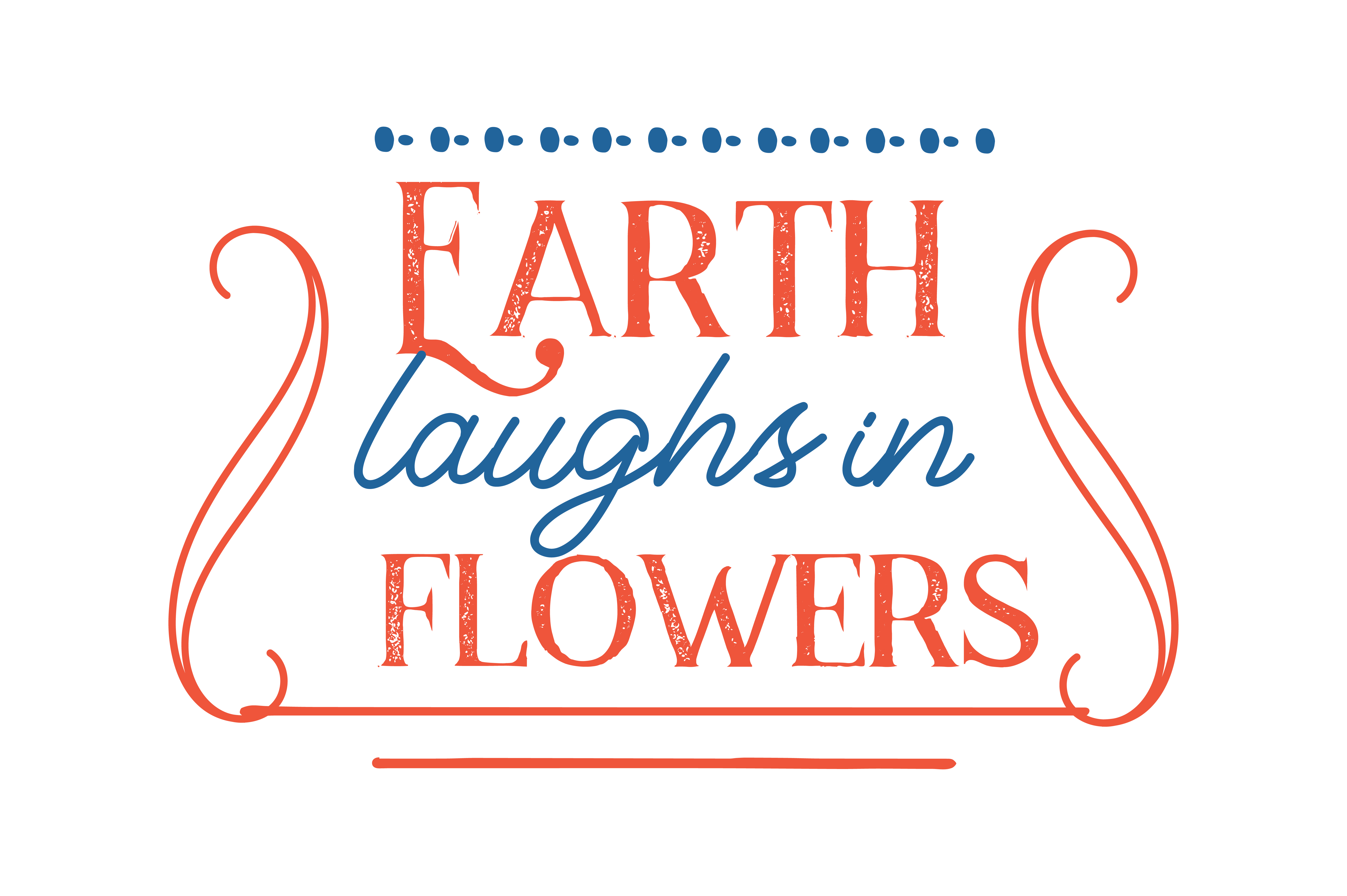 Download Free Earth Laughs In Flowers Quote Svg Cut Graphic By Thelucky for Cricut Explore, Silhouette and other cutting machines.