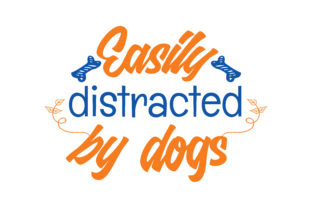 Print on Demand: Easily Distracted by Dogs Quote SVG Cut Gráfico Crafts Por TheLucky