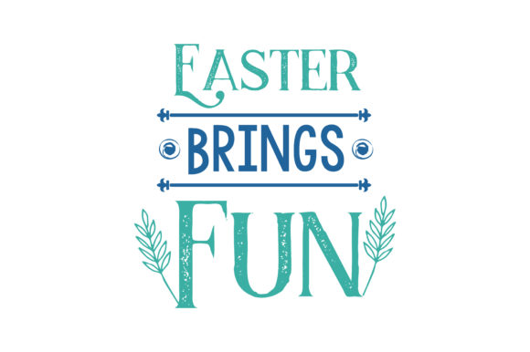 Print on Demand: Easter Brings Fun  Quote SVG Cut Graphic Crafts By TheLucky