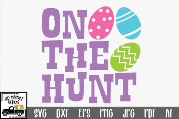 Print on Demand: Easter - on the Hunt SVG Graphic Crafts By oldmarketdesigns - Image 1