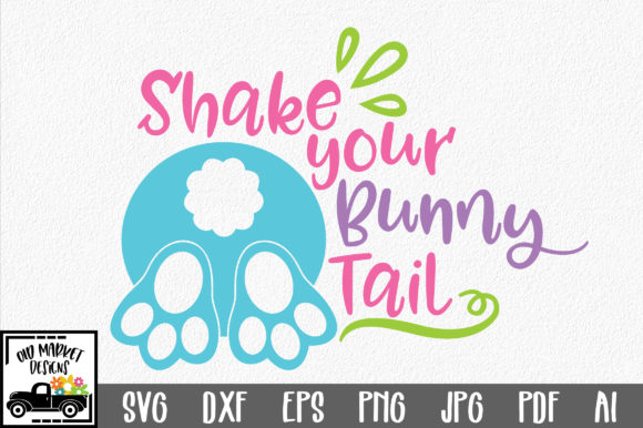Print on Demand: Easter - Shake Your Bunny Tail SVG Graphic Crafts By oldmarketdesigns
