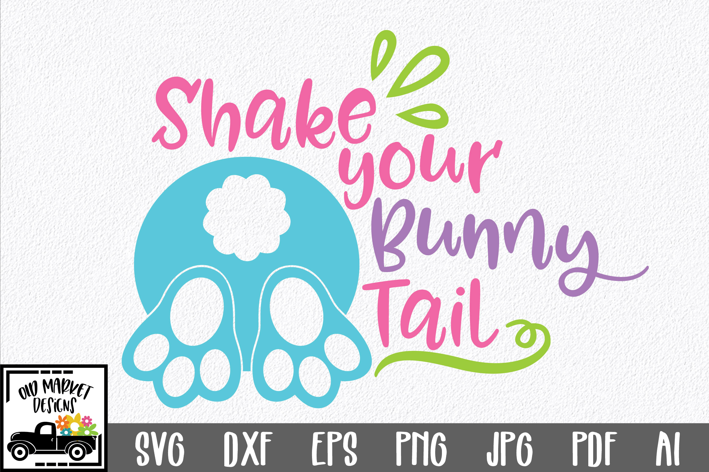 Download Free Easter Shake Your Bunny Tail Svg Graphic By Oldmarketdesigns SVG Cut Files