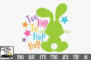 Download Free Easter Too Hip To Hop Hop Svg Graphic By Oldmarketdesigns Creative Fabrica SVG Cut Files