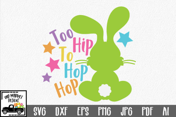 Print on Demand: Easter - Too Hip to Hop Hop SVG Graphic Crafts By oldmarketdesigns
