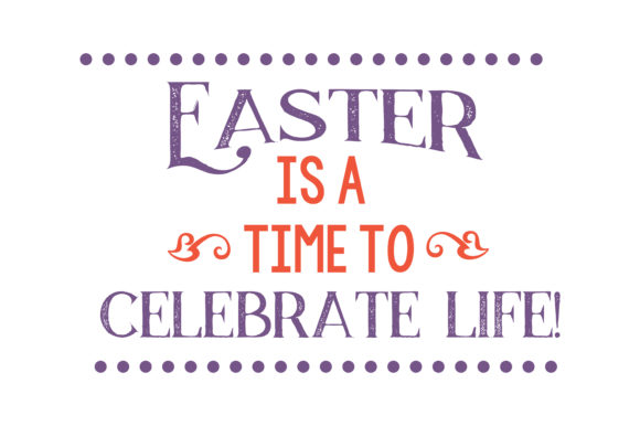 Print on Demand: Easter is a Time to Celebrate Life! Quote SVG Cut Graphic Crafts By TheLucky