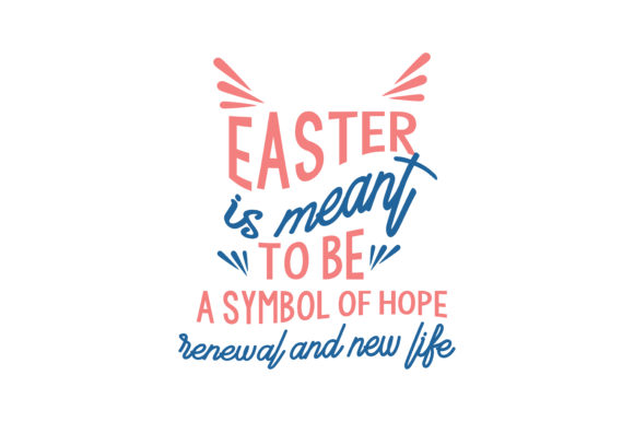 Download Free Easter Is Meant To Be A Symbol Of Hope Renewal And New Life for Cricut Explore, Silhouette and other cutting machines.