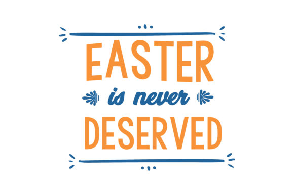 Print on Demand: Easter is Never Deserved. Quote SVG Cut Graphic Crafts By TheLucky