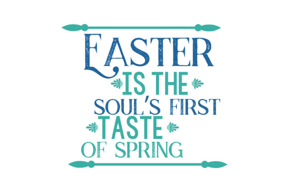 Print on Demand: Easter is the Soul's First Taste of Spring. Quote SVG Cut Graphic Crafts By TheLucky