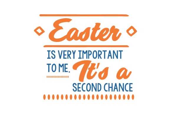 Print on Demand: Easter is Very Important to Me. It's a Second Chance Quote SVG Cut Graphic Crafts By TheLucky